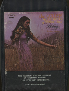 101 Strings Orchestra: The Golden Million Sellers of Stephen Foster