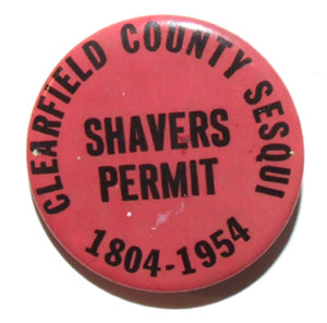 1954 Clearfield County Sesquicentennial Shavers Permit Pinback Button