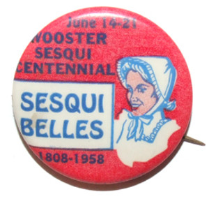 1958 Wooster Sesquicentennial Sesqui Belles Pinback Button - Wooster, OH