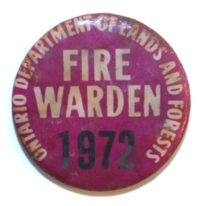 1972 Ontario Department of Lands and Forests Fire Warden Pinback Button