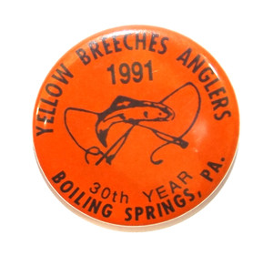 1991 Vintage Yellow Breeches Anglers Pinback Fishing Button - Boiling Springs, PA