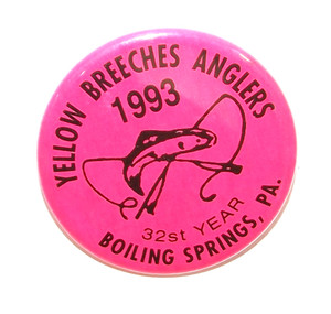 1993 Vintage Yellow Breeches Anglers Pinback Fishing Club Button - Boiling Springs, PA
