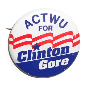 ACTWU for Bill Clinton Al Gore - Vintage Presidential Election Politcal Pinback Button