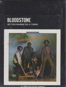 Bloodstone: Do You Wanna Do a Thing  8 Track Tape