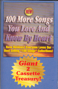 100 More Songs You Love & Know by Heart - #2 Cassette Tape
