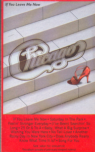 CHICAGO: If You Leave Me Now -10129 Cassette Tape