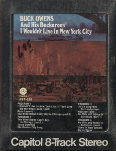 Buck Owens & Buckaroos: I Wouldn't Live in New York City - 8 Track Tape