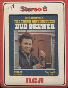 Bud Brewer: Big Bertha, the Truck Driving Queen  - 8 Track Tape