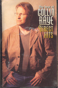 COLLIN RAYE: Direct Hits - The Best of Collin Raye Cassette Tape