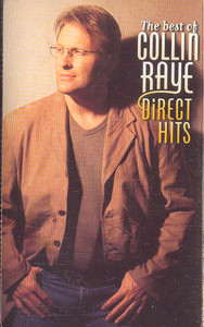 Collin Raye: The Best of Collin Raye - Direct Hits -10570 Cassette Tape
