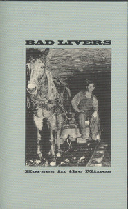 Bad Livers: Horses in the Mines -7486 Cassette Tape