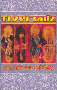 Tigertailz: Young and Crazy -31474 Cassette Tape