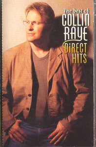 Collin Raye: The Best of Collin Raye - Direct Hits -10571 Cassette Tape