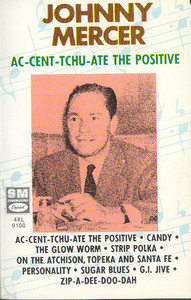 Johnny Mercer: Ac-Cent-Tchu-Ate the Positive -18085 Cassette Tape
