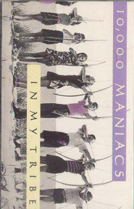 10,000 MANIACS: In My Tribe -5699 Cassette Tape