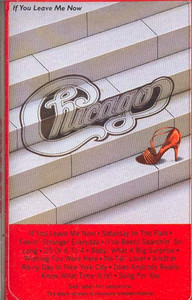 CHICAGO: If You Leave Me Now -10130 Cassette Tape