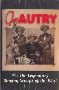 GENE AUTRY: With the Legendary Singing Groups of the West Cassette Tape