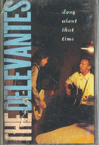 THE DELEVANTES: Long About That Time Cassette Tape