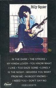 BILLY SQUIER: Don't Say No -8511 Cassette Tape