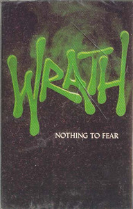 WRATH: Nothing to Fear Cassette Tape