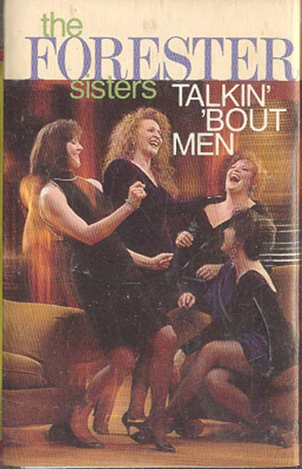 THE FORESTER SISTERS: Talkin' 'Bout Men Cassette Tape