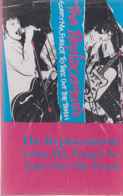 The Replacements: Sorry Ma, Forgot to Take Out the Trash -30861 Cassette Tape