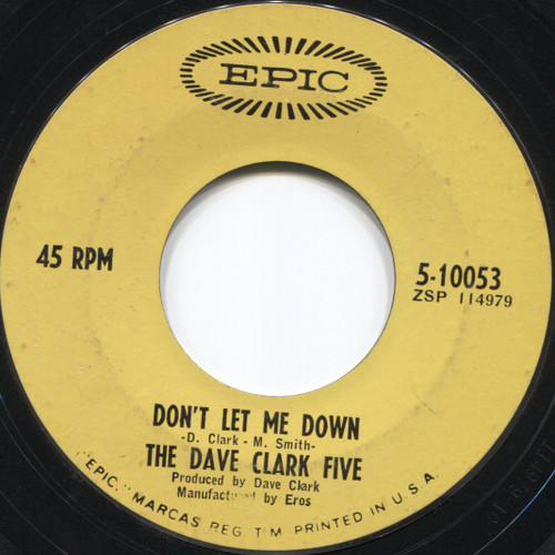 The Dave Clark Five: Satisfied With You / Don't Let Me Down - 45 rpm Vinyl Record