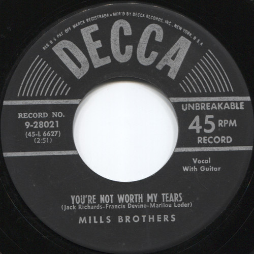 Mills Brothers: High And Dry / You're Not Worth My Tears - 45 rpm Vinyl Record
