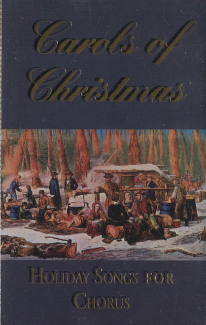 Various Artists: Carols of Christmas, Holiday Songs for Chorus - Audio Cassette Tape