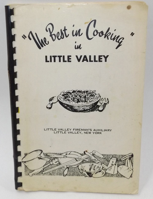 Vintage The Best in Cooking in Little Valley NY Fireman's Auxiliary Cookbook