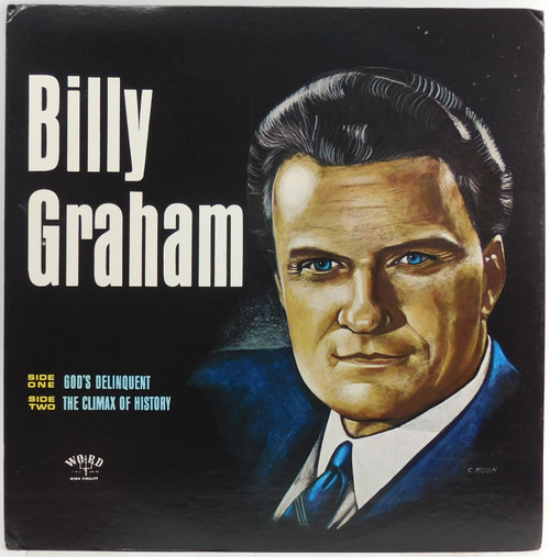 Billy Graham: God's Delinquent / The Climax of History - LP Vinyl Record Album