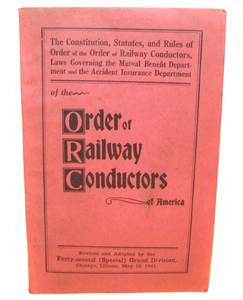 1941 Constitution of the Order of Railway Conductors of America Rule Book