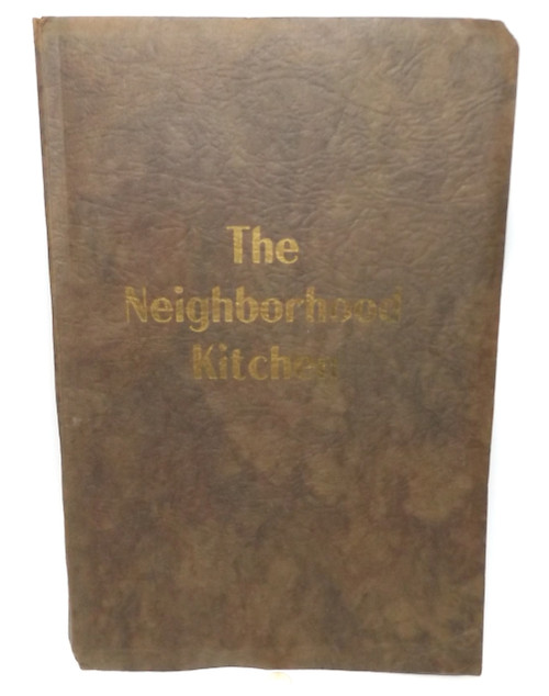 Vintage 1931 The Neighborhood Kitchen Cookbook by Housewives & Friends - Angelica, NY