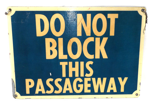 Vintage Metal Backed Do Not Block This Passageway Caution Warning Sign
