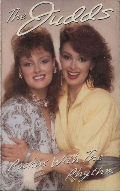 The Judds (Wynonna & Naomi) Rockin' with the Rhythm - Audio Cassette Tape