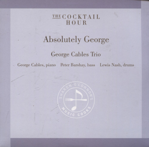 George Cables Trio: The Cocktail Hour, Absolutely George - CD / Compact Disc
