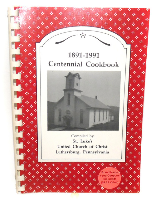 Vintage 1991 Centennial Cookbook, St. Luke's United Church of Christ - Luthersburg, PA