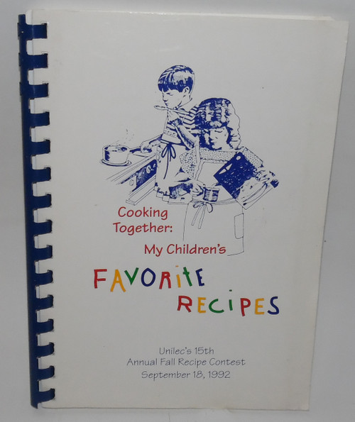Vintage 1992 Cooking Together My Children's Favorite Recipes UNILEC Cookbook - DuBois, PA