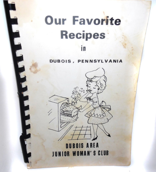 Vintage Our Favorite Recipes in DuBois, Pennsylvania - Junior Woman's Club Cookbook