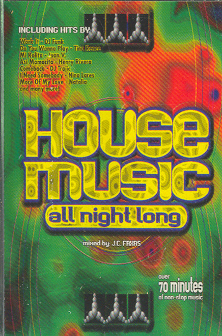 House Music All Night Long - Mixed by J.C. Faxas Cassette Tape