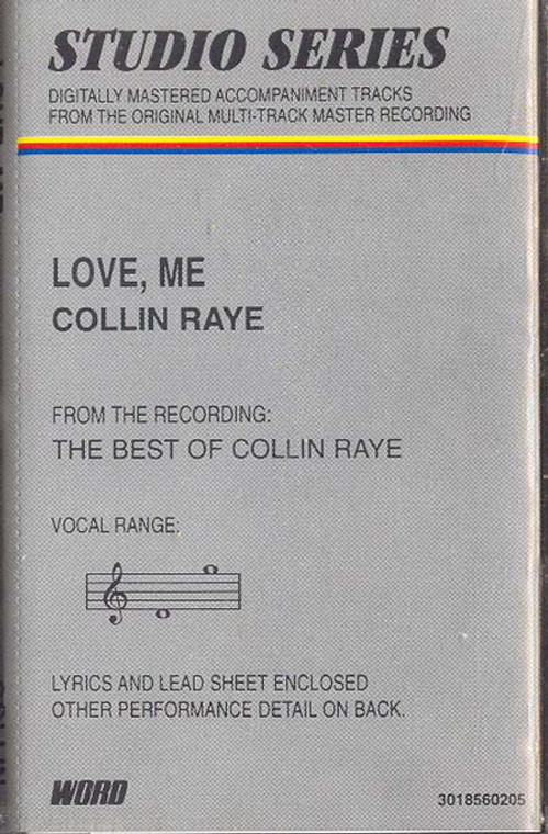 COLLIN RAYE: Love, Me Cassette Tape