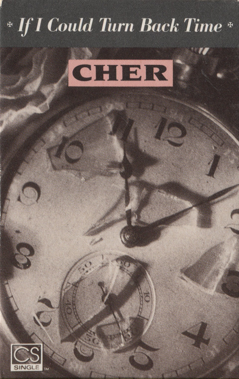 Cher: If I Could Turn Back Time / Some Guys - Audio Cassette Tape Single