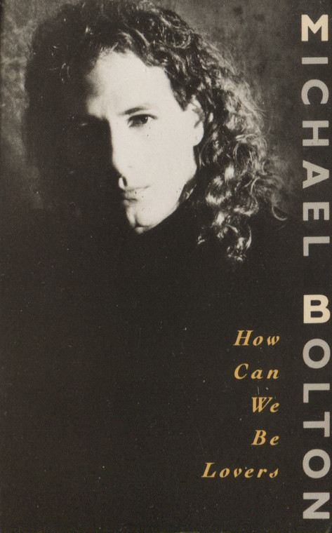 Michael Bolton: How Can We Be Lovers / That's What Love is All About - Audio Cassette Tape Single