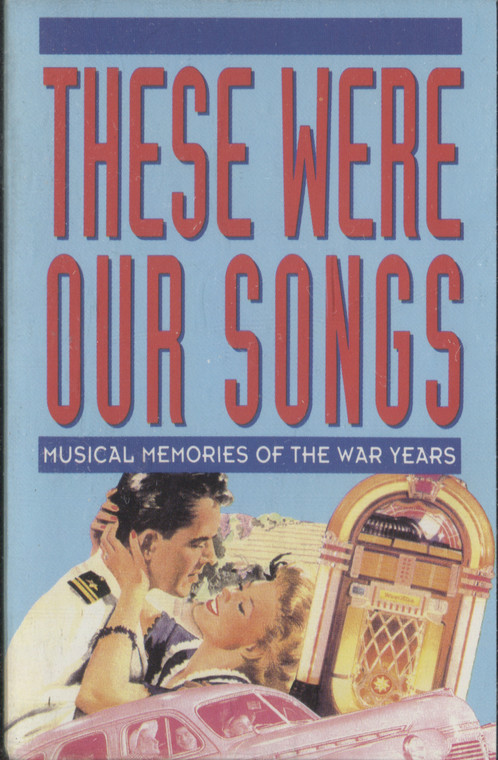 Various Artists: These Were Our Songs, Musical Memories of the War Years, Tape 3 - Audio Cassette Tape