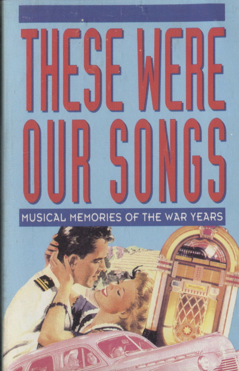 Various Artists: These Were Our Songs, Musical Memories of the War Years, Tape 1 - Audio Cassette Tape
