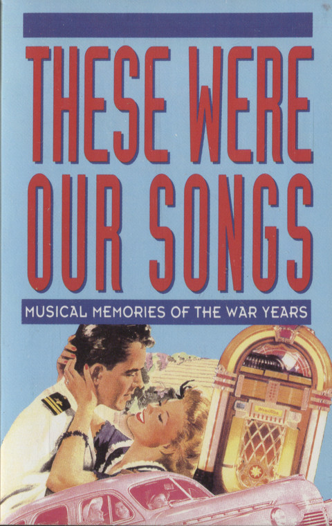 Various Artists: These Were Our Songs, Musical Memories of the War Years, Tape 2 - Audio Cassette Tape