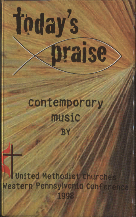 United Methodist Churches Western Pennsylvania Conference: 1998 Today's Praise - Audio Cassette Tape