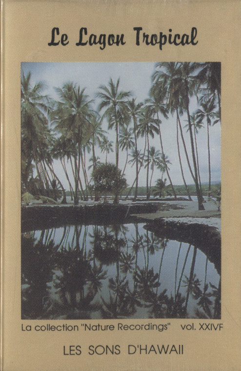 Les Sons D'Hawaii: Le Lagon Tropical, Nature Recordings Volume XXIVF - Sealed Audio Cassette Tape