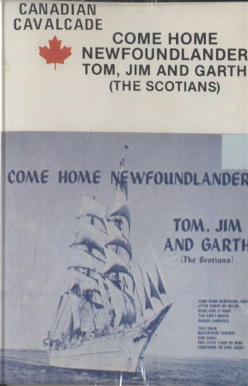 Tom, Jim and Garth (The Scotians): Come Home Newfoundlander - Sealed Audio Cassette Tape