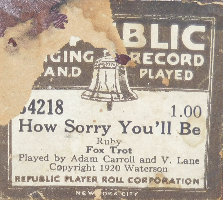 How Sorry You'll Be (#?4218 Republic Player Roll Corp.) - Player Piano Roll
